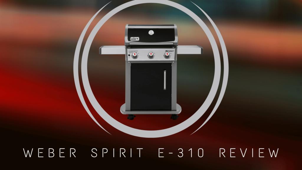 weber spirit e-310 review